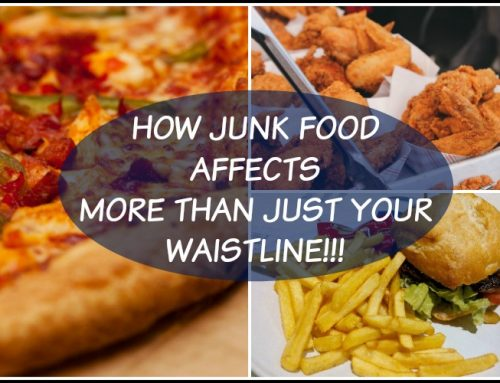 How Junk Food Affects More Than Just Your Waistline!
